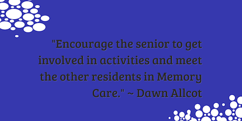 50 Tips On Transitioning A Loved One To Memory Dementia Or