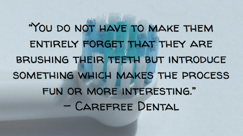 You do not have to make them - Carefree Dental